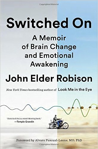 Switched On, by John Elder Robison